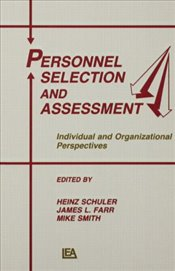 Personnel Selection and Assessment : Individual and Organizational Perspectives - Schuler, Heinz