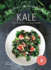 Kale : The Secret Key to Vibrant Health  - Chapoutot, Claire