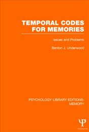 Temporal Codes for Memories : Issues and Problems  - Underwood, Benton J.