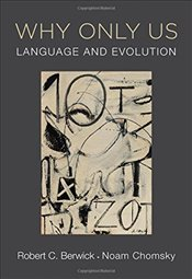 Why Only Us : Language and Evolution - Chomsky, Noam