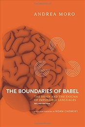 Boundaries of Babel : The Brain and the Enigma of Impossible Languages  - Moro, Andrea