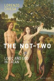 Not-Two : Logic and God in Lacan   - Chiesa, Lorenzo