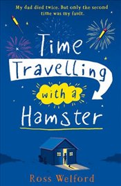 Time Travelling with a Hamster - Welford, Ross