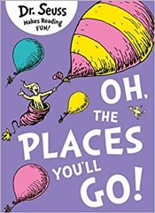Oh, the Places Youll Go (Dr Seuss) - Seuss, Dr.