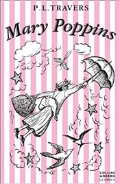 Mary Poppins : Essential Modern Classics : Mary Poppins Series Book 1 - Travers, P. L.