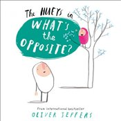 Whats the Opposite? (The Hueys) - Jeffers, Oliver