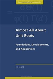 Almost All About Unit Roots (Themes in Modern Econometrics) - Choi, In
