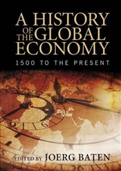 History of the Global Economy: 1500 to the Present -