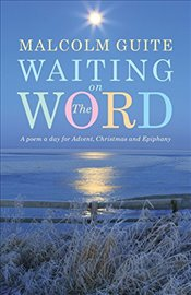 Waiting on the Word : A poem a day for Advent, Christmas and Epiphany -