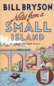 Notes from a Small Island : Journey Through Britain - Bryson, Bill