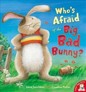 Whos Afraid of the Big Bad Bunny? - Smallman, Steve