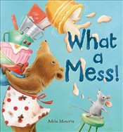What a Mess! - Meserve, Adria