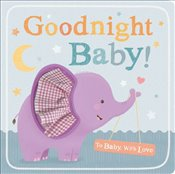 Goodnight Baby! (To Baby with Love) - Little Tiger Press
