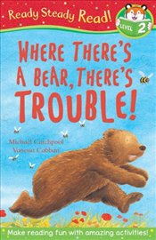 Where Theres a Bear, Theres Trouble! (Ready Steady Read) - Catchpool, Michael