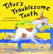Tituss Troublesome Tooth - Jennings, Linda