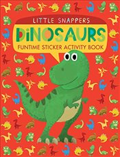 Dinosaurs: Funtime Sticker Activity Book (Little Snappers) -