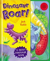 Dinosaur Roar! (Big Noisy Books) - Tickle, Jack