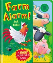 Farm Alarm! (Big Noisy Books) - Tickle, Jack