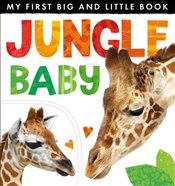 My First Big and Little Book: Jungle Baby (My First Big & Little Book) - Rusling, Annette