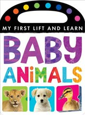 My First Lift and Learn: Baby Animals - Little Tiger Press