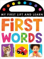 My First Lift and Learn: First Words - Little Tiger Press