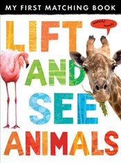 Lift and See: Animals - Little Tiger Press