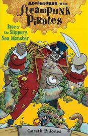 Rise of the Slippery Sea Monster (Adventures of the Steampunk Pirates) - Jones, Gareth P.