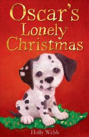 Oscars Lonely Christmas (Holly Webb Animal Stories) - Webb, Holly