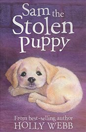 Sam the Stolen Puppy (Holly Webb Animal Stories) - Webb, Holly