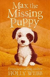 Max the Missing Puppy (Holly Webb Animal Stories) - Webb, Holly