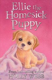Ellie the Homesick Puppy (Holly Webb Animal Stories) - Webb, Holly