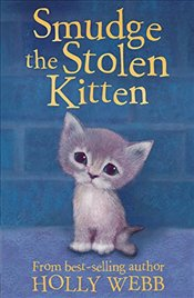 Smudge the Stolen Kitten (Holly Webb Animal Stories) - Webb, Holly