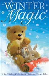 Winter Magic: A Spellbinding Collection of Christmas Animal Tales - Edgson, Alison