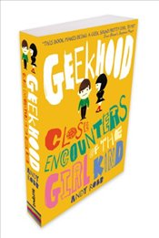 Geekhood: Close Encounters of the Girl Kind - Robb, Andy