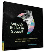 Whats It Like in Space? - Waldman, Ariel