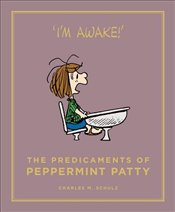 Predicaments of Peppermint Patty : Peanuts Guide to Life - Schulz, Charles M.