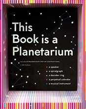 This Book is a Planetarium : And Other Extraordinary Pop-Up Contraptions - Anderson, Kelli