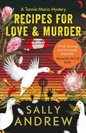 Recipes for Love and Murder : A Tannie Maria Mystery - Andrew, Sally
