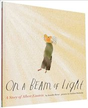 On a Beam of Light : A Story of Albert Einstein - Berne, Jennifer