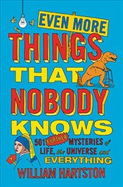 Even More Things That Nobody Knows - Hartston, William