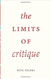 Limits of Critique - Felski, Rita