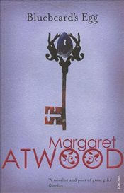 Bluebeards Egg and Other Stories - Atwood, Margaret