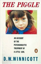 PIGGLE : Account of the Psychoanalytic Treatment of a Little Girl - Winnicott, D.W.