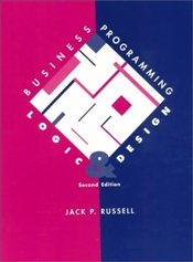 Business Programming Logic and Design - Russell, Jack