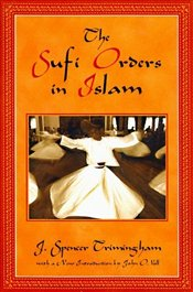 Sufi Orders in Islam - TRIMINGHAM, SPENCER