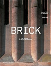 Brick : A World History - Campbell, James W. P.