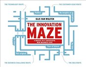 Innovation Maze: Four Routes to a Successful New Business Case - Wulfen, Gijs van