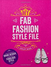 My Fab Fashion Style File - Ware, Lesley