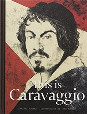 This is Caravaggio - Howard, Annabel