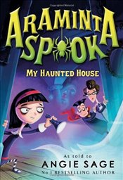 Araminta Spook: My Haunted House (Araminta Spook 1) - Sage, Angie